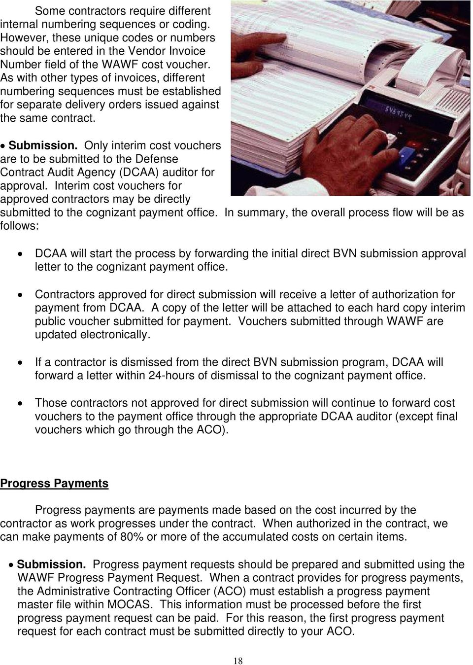 Only interim cost vouchers are to be submitted to the Defense Contract Audit Agency (DCAA) auditor for approval.