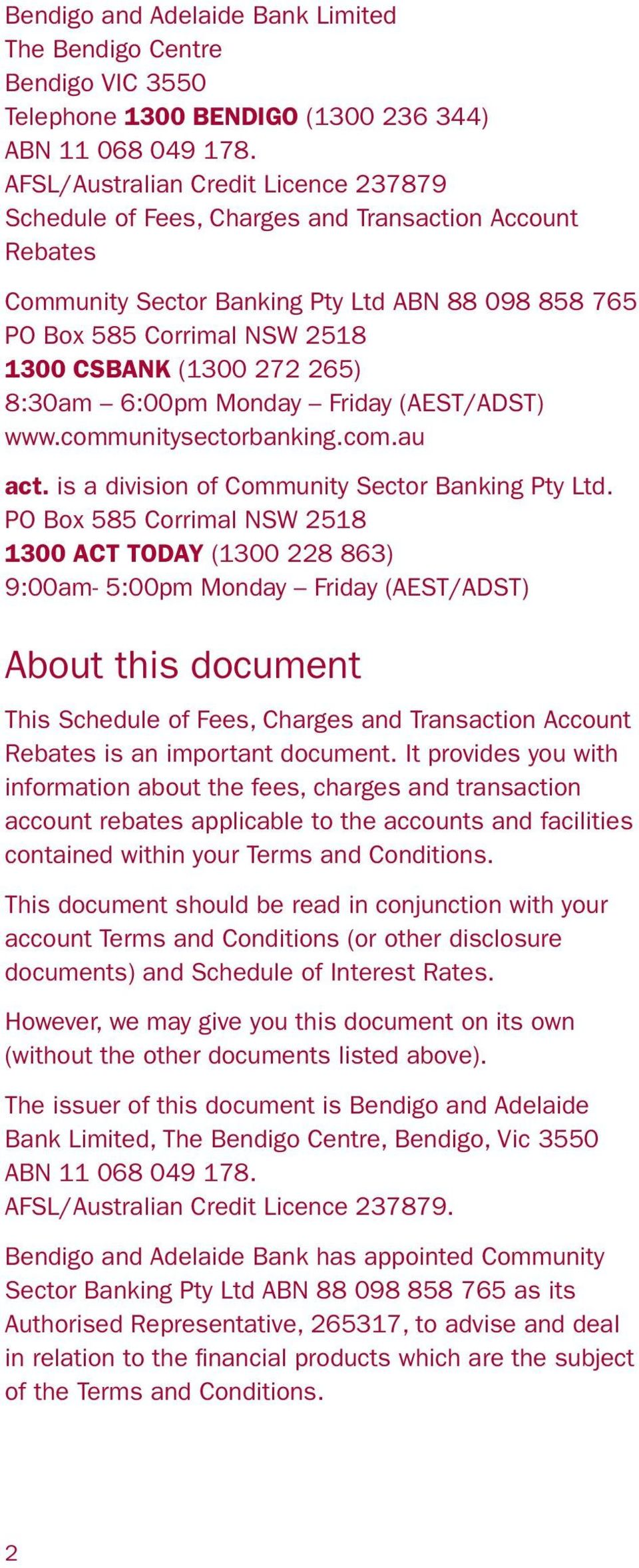 265) 8:30am 6:00pm Monday Friday (AEST/ADST) www.communitysectorbanking.com.au act. is a division of Community Sector Banking Pty Ltd.