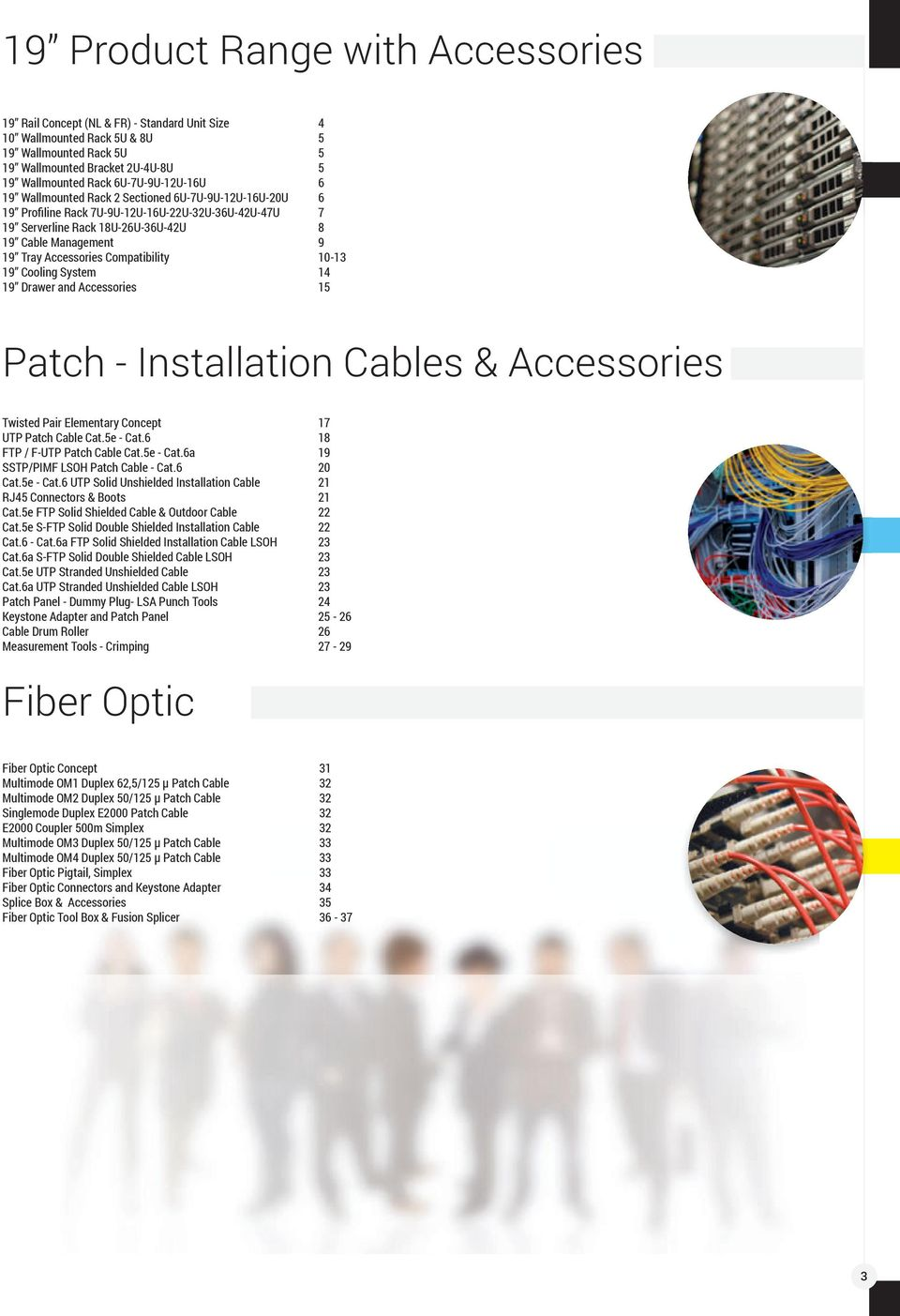 Compatibility 19 Cooling System 19 Drawer and Accessories 4 5 5 5 6 6 7 8 9 10-13 14 15 Patch - Installation Cables & Accessories Twisted Pair Elementary Concept UTP Patch Cable Cat.5e - Cat.