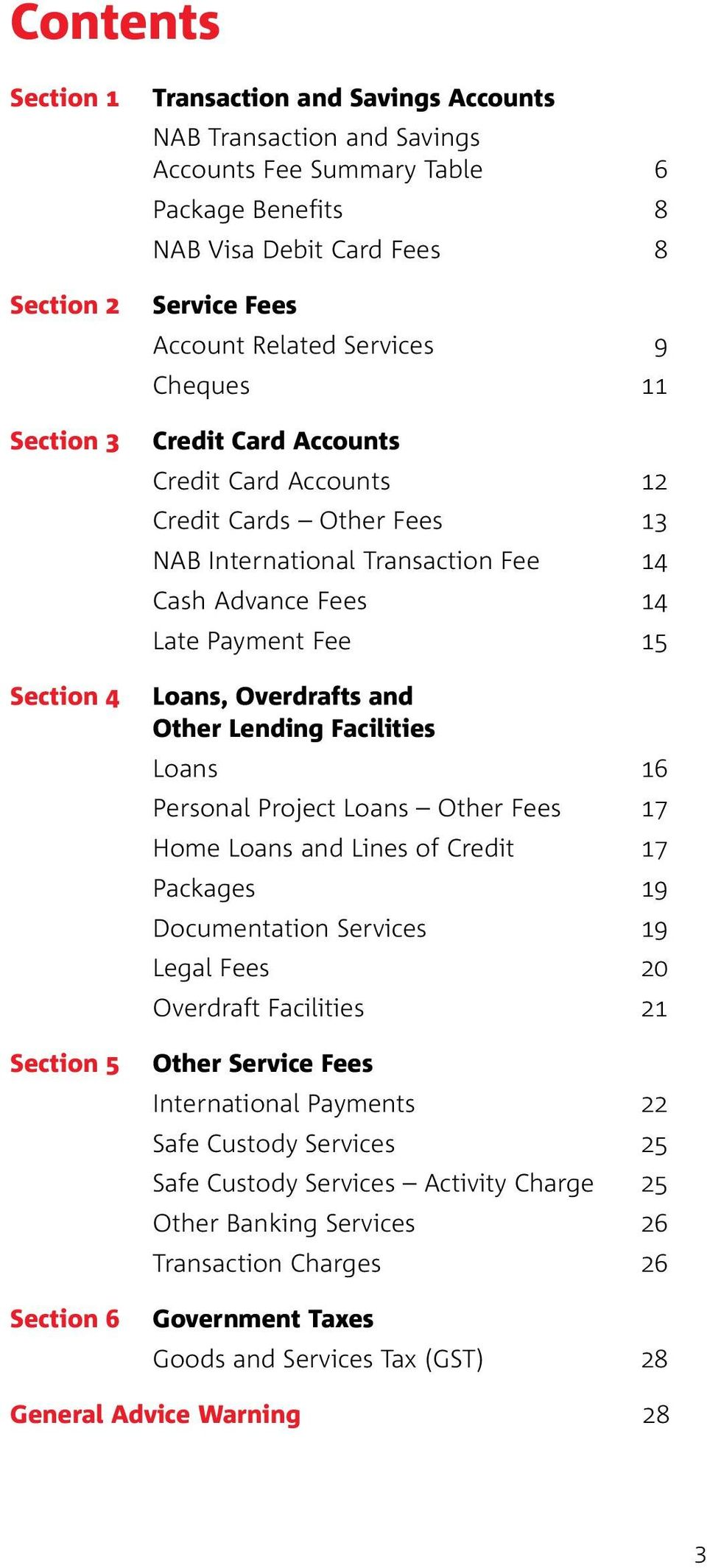 Payment Fee 15 Loans, Overdrafts and Other Lending Facilities Loans 16 Personal Project Loans Other Fees 17 Home Loans and Lines of Credit 17 Packages 19 Documentation Services 19 Legal Fees 20