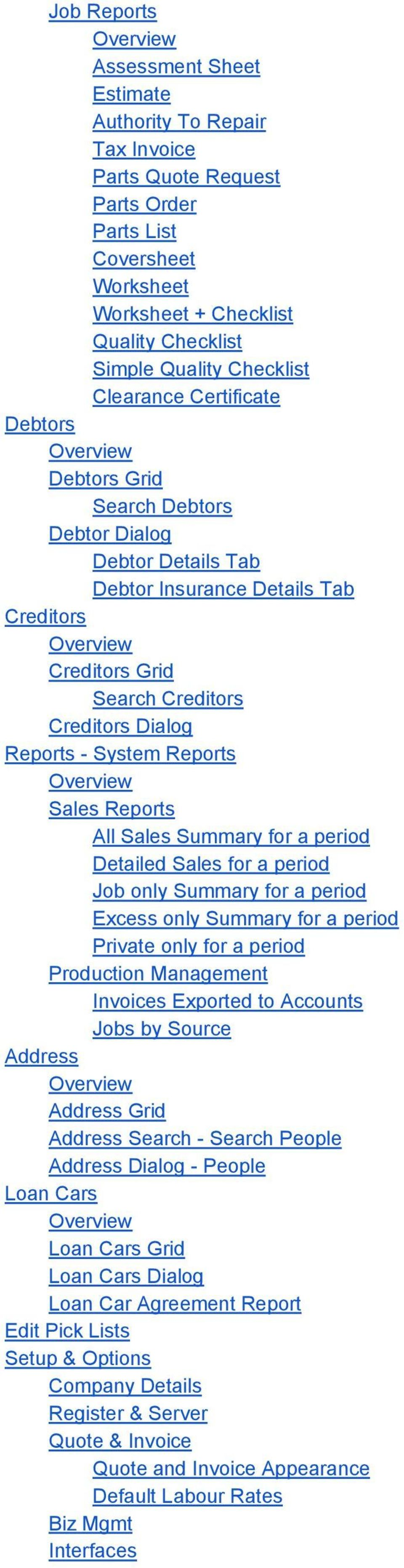 Dialog Reports System Reports Overview Sales Reports All Sales Summary for a period Detailed Sales for a period Job only Summary for a period Excess only Summary for a period Private only for a