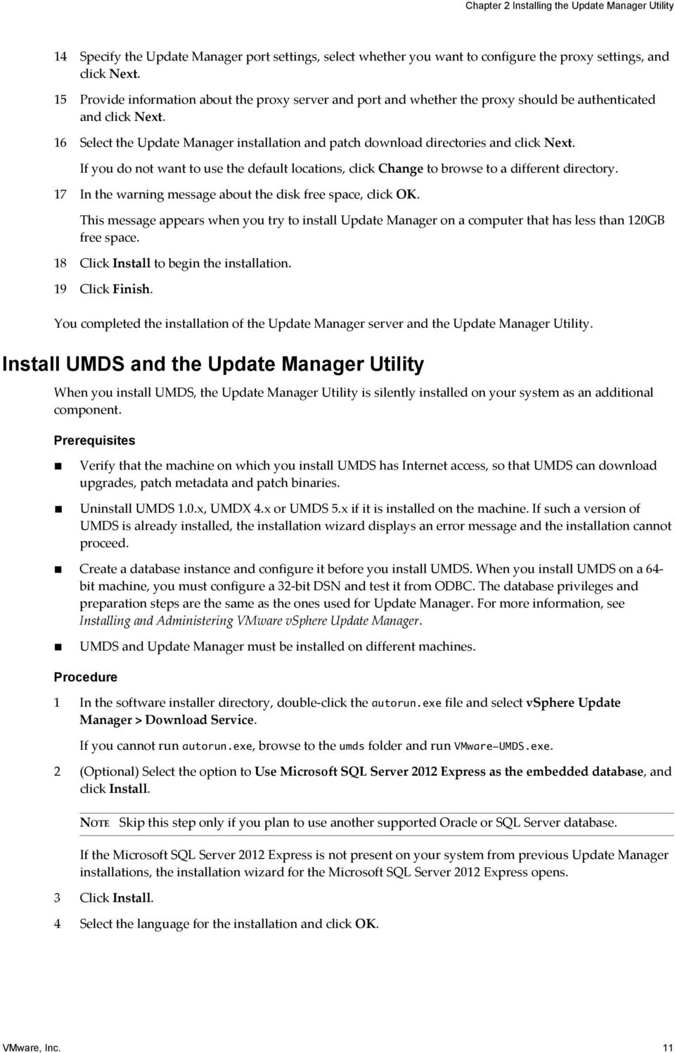 16 Select the Update Manager installation and patch download directories and click Next. If you do not want to use the default locations, click Change to browse to a different directory.