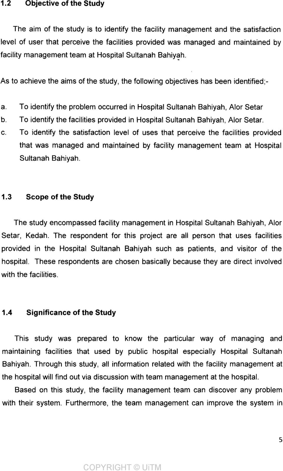 To identify the problem occurred in Hospital Sultanah Bahiyah, Alor Setar b. To identify the facilities provided in Hospital Sultanah Bahiyah, Alar Setaro c.
