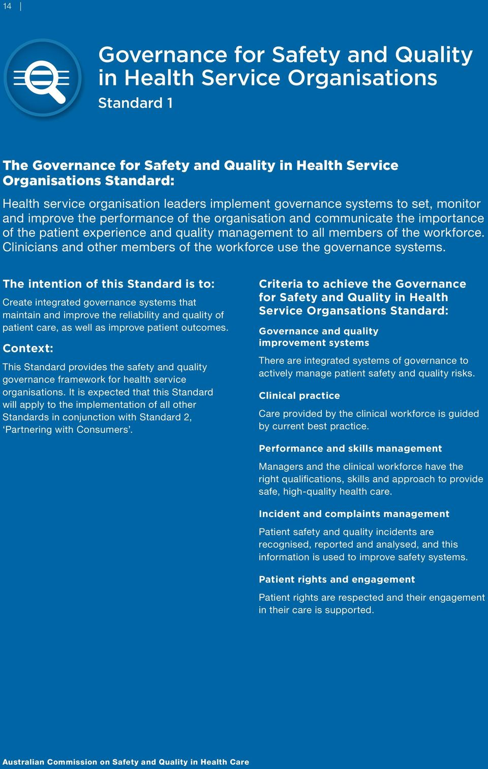 workforce. Clinicians and other members of the workforce use the governance systems.