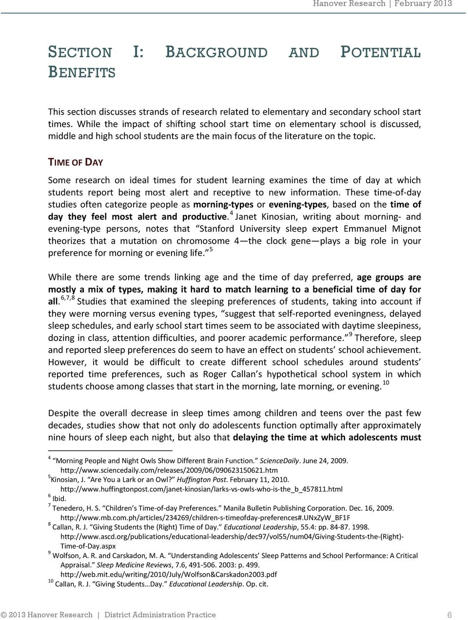 TIME OF DAY Some research on ideal times for student learning examines the time of day at which students report being most alert and receptive to new information.