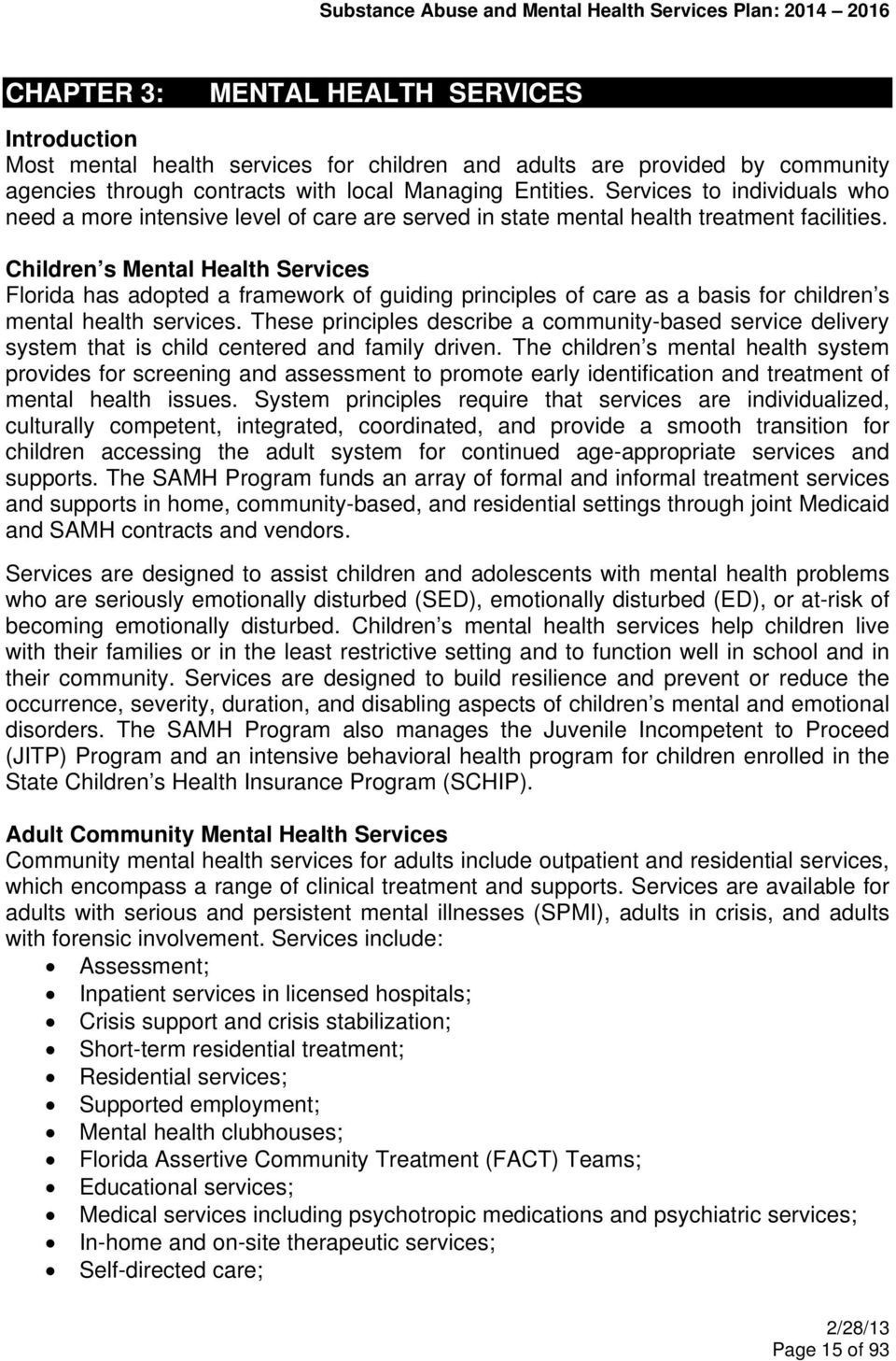 Children s Mental Health Services Florida has adopted a framework of guiding principles of care as a basis for children s mental health services.