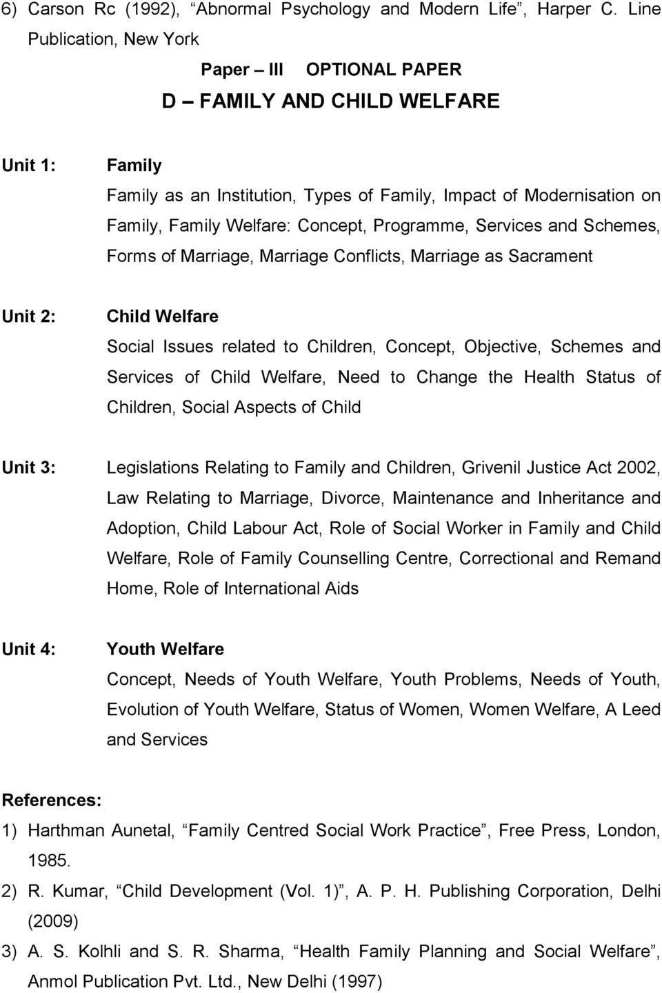Programme, Services and Schemes, Forms of Marriage, Marriage Conflicts, Marriage as Sacrament Unit 2: Child Welfare Social Issues related to Children, Concept, Objective, Schemes and Services of
