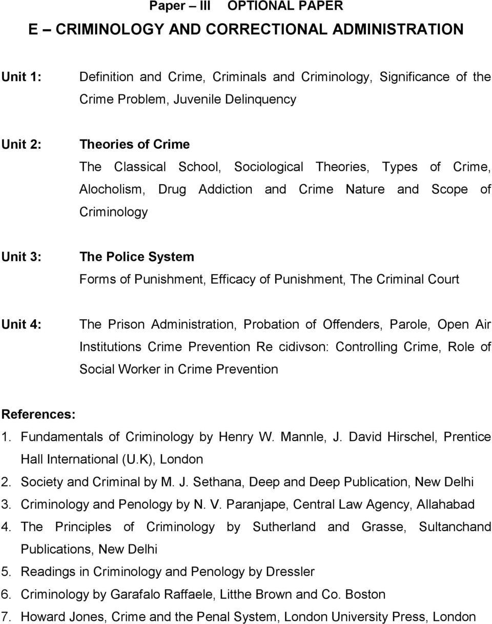 Efficacy of Punishment, The Criminal Court Unit 4: The Prison Administration, Probation of Offenders, Parole, Open Air Institutions Crime Prevention Re cidivson: Controlling Crime, Role of Social