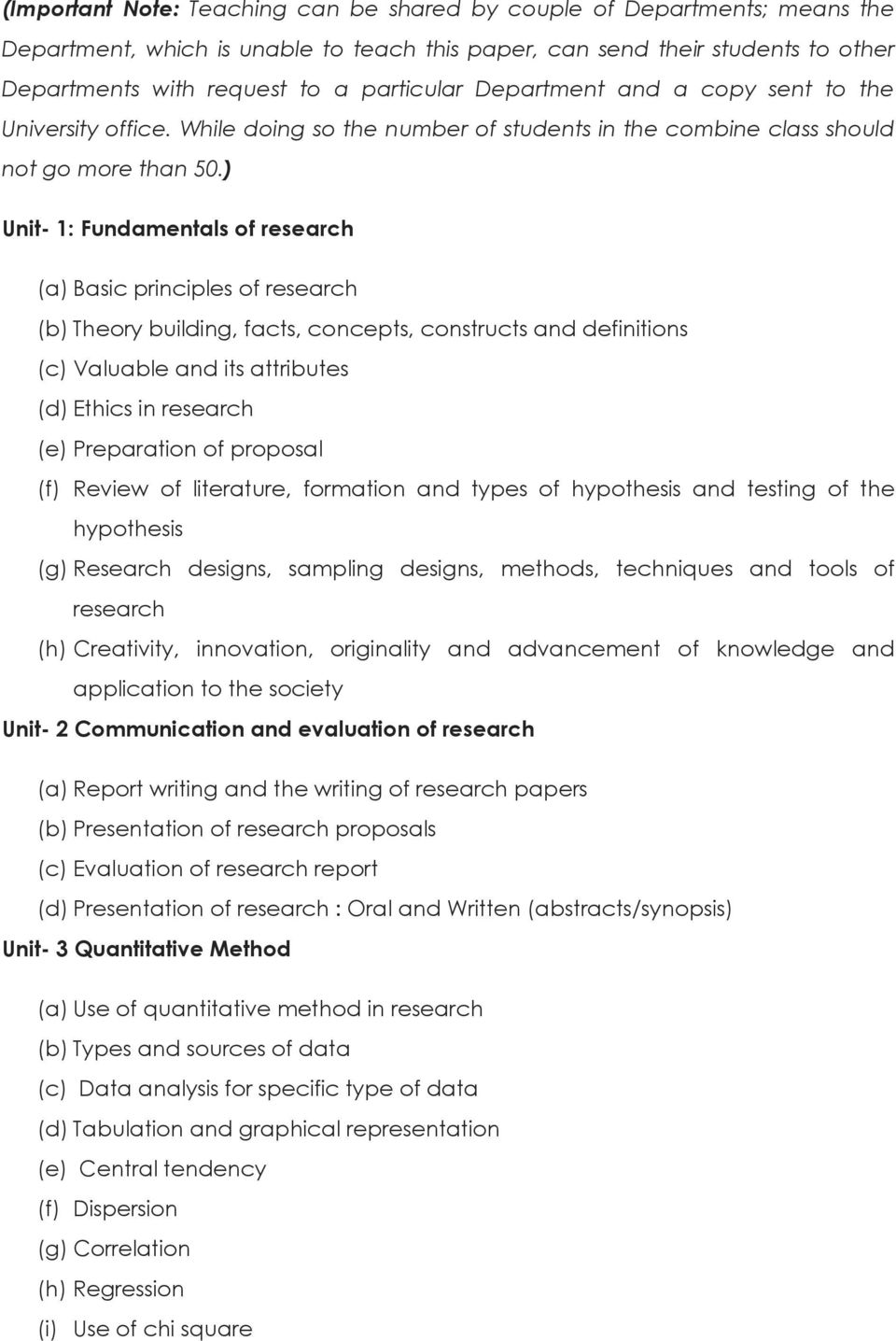 ) Unit- 1: Fundamentals of research (a) Basic principles of research (b) Theory building, facts, concepts, constructs and definitions (c) Valuable and its attributes (d) Ethics in research (e)