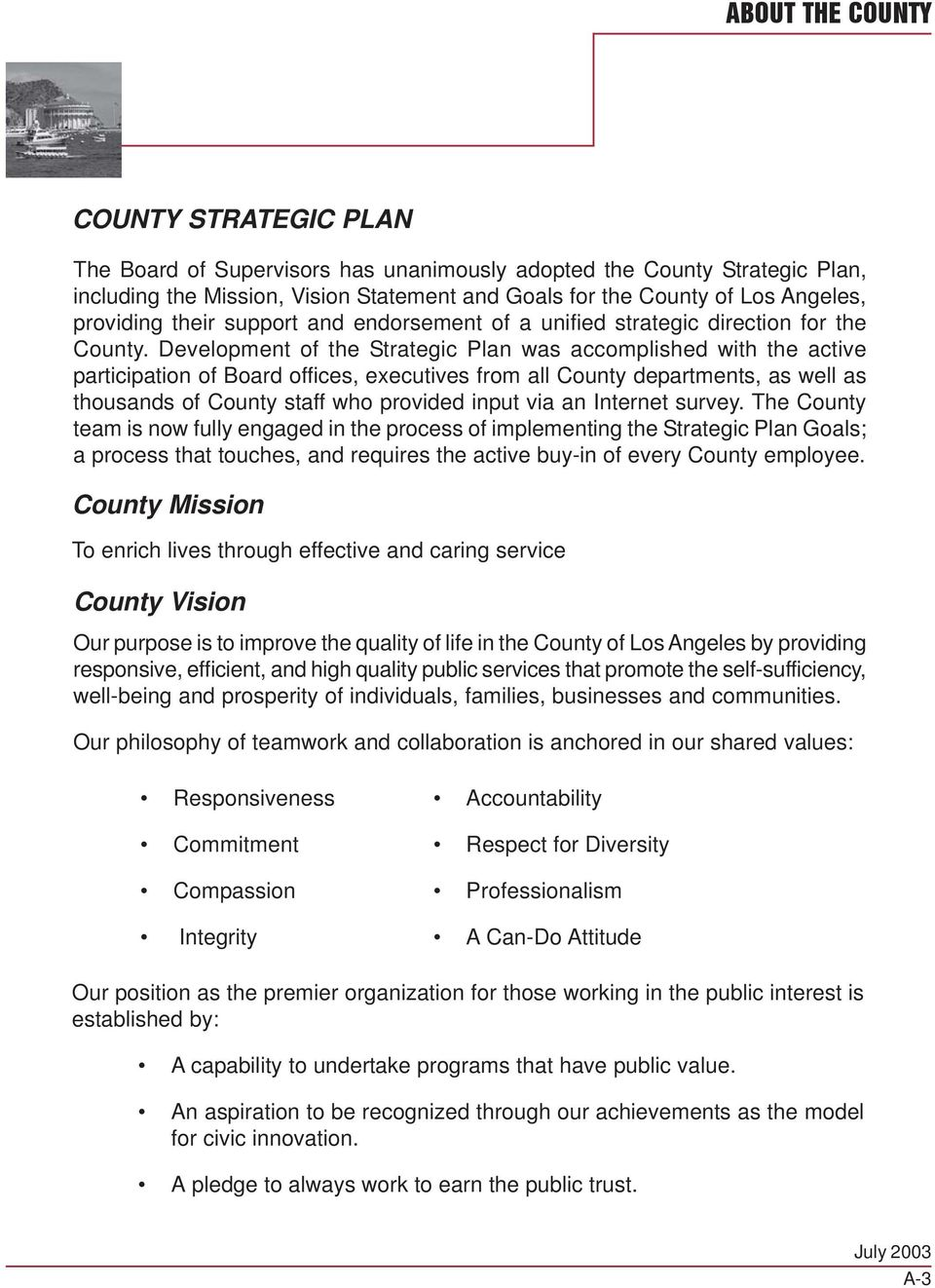 Development of the Strategic Plan was accomplished with the active participation of Board offices, executives from all County departments, as well as thousands of County staff who provided input via