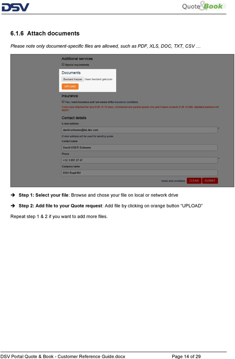 2: Add file to your Quote request: Add file by clicking on orange button UPLOAD Repeat step 1 & 2