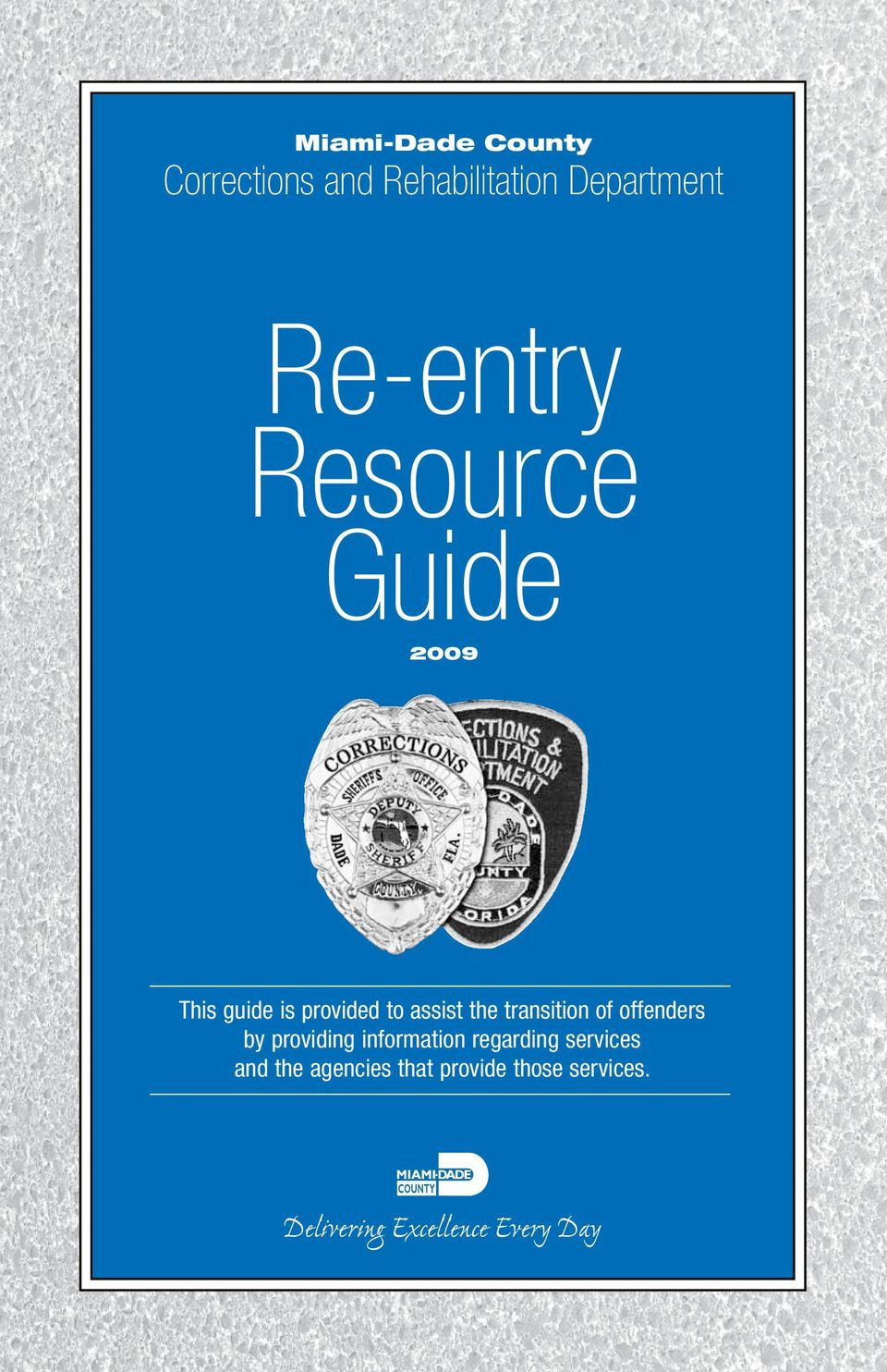 Guide 2009 This guide is provided to assist the transition of offenders by