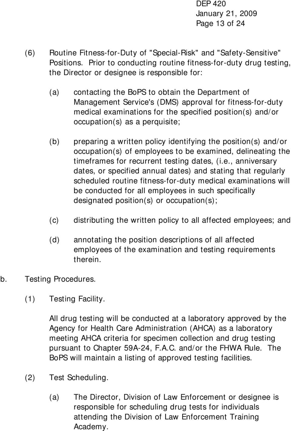approval for fitness-for-duty medical examinations for the specified position(s) and/or occupation(s) as a perquisite; preparing a written policy identifying the position(s) and/or occupation(s) of