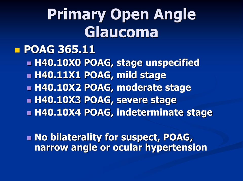 10X2 POAG, moderate stage H40.10X3 POAG, severe stage H40.
