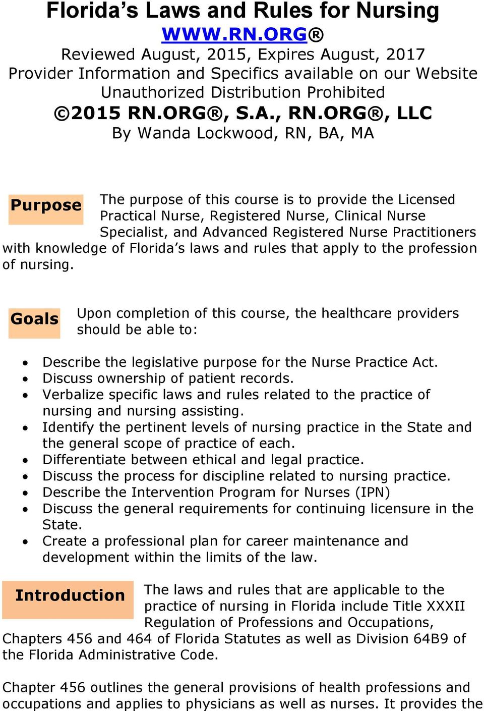ORG, LLC By Wanda Lockwood, RN, BA, MA Purpose The purpose of this course is to provide the Licensed Practical Nurse, Registered Nurse, Clinical Nurse Specialist, and Advanced Registered Nurse