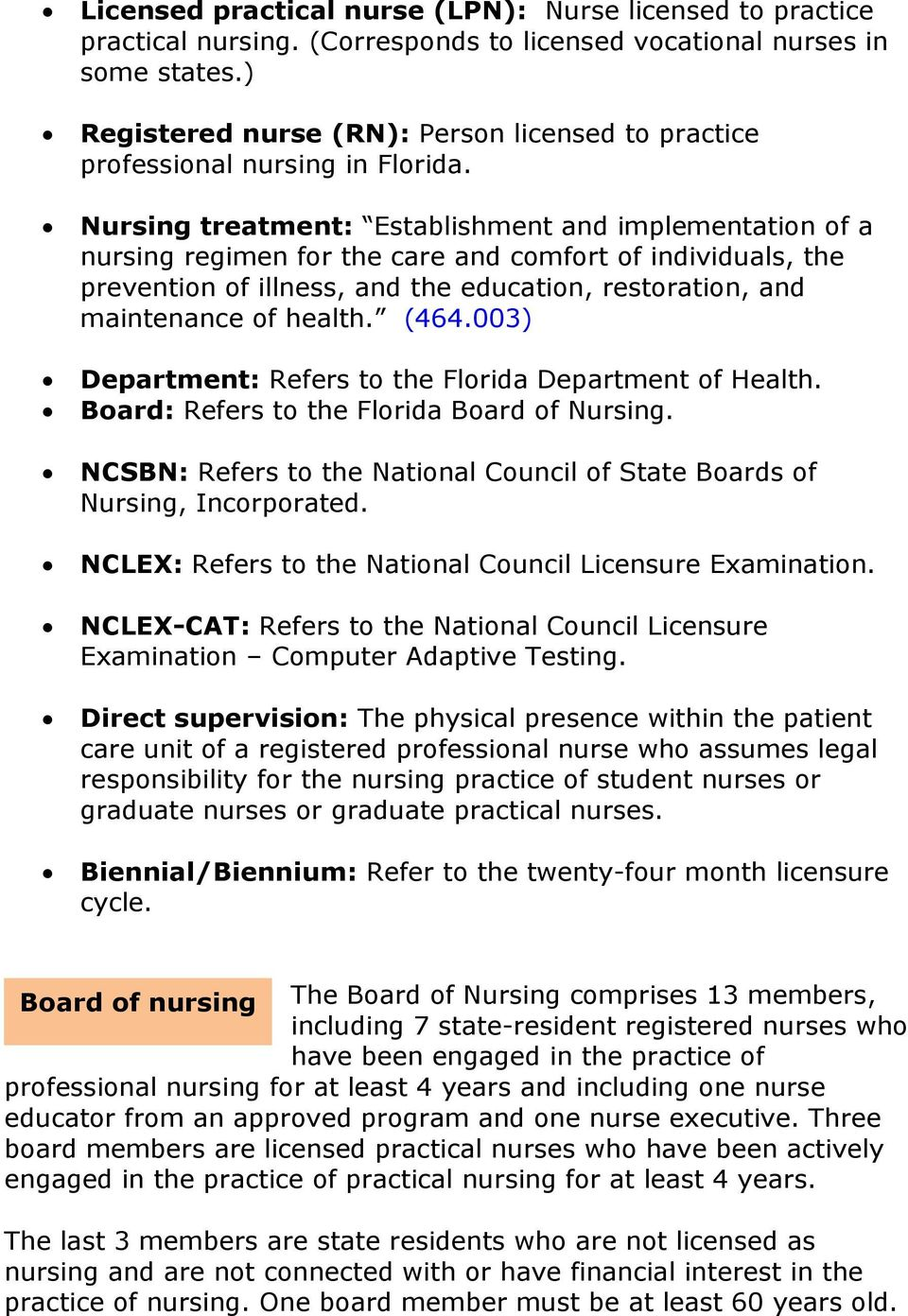 Nursing treatment: Establishment and implementation of a nursing regimen for the care and comfort of individuals, the prevention of illness, and the education, restoration, and maintenance of health.