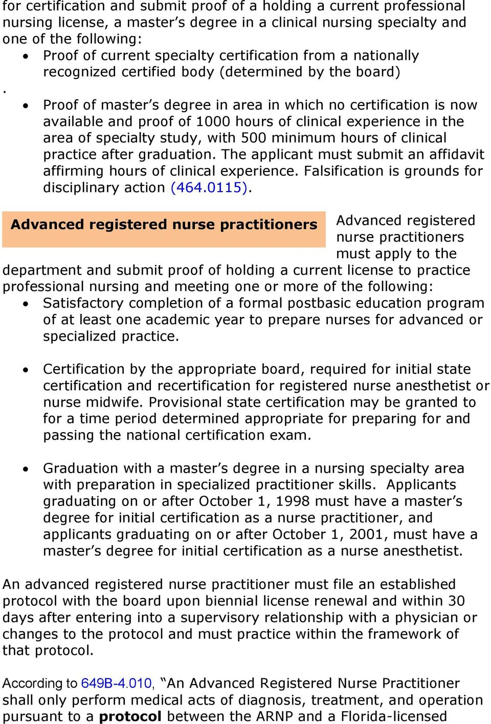 Proof of master s degree in area in which no certification is now available and proof of 1000 hours of clinical experience in the area of specialty study, with 500 minimum hours of clinical practice