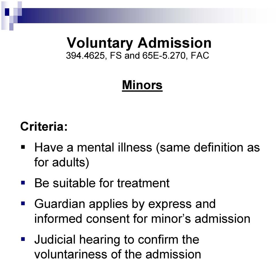for adults) Be suitable for treatment Guardian applies by express and