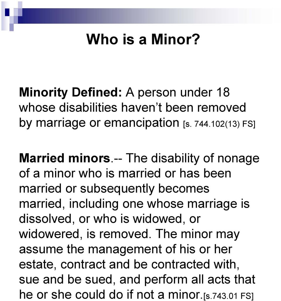 -- The disability of nonage of a minor who is married or has been married or subsequently becomes married, including one whose