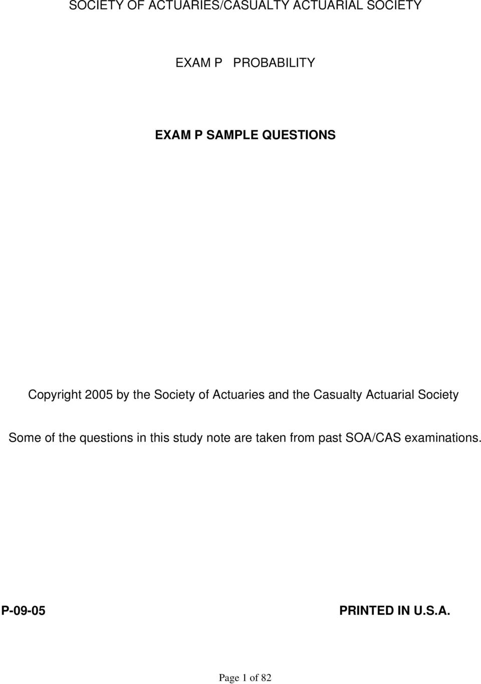 Casualty Actuarial Society Some of the questions in this study note are