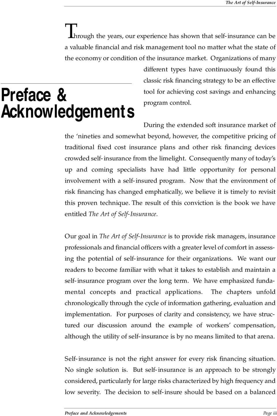 Preface & Acknowledgements During the extended soft insurance market of the nineties and somewhat beyond, however, the competitive pricing of traditional fixed cost insurance plans and other risk