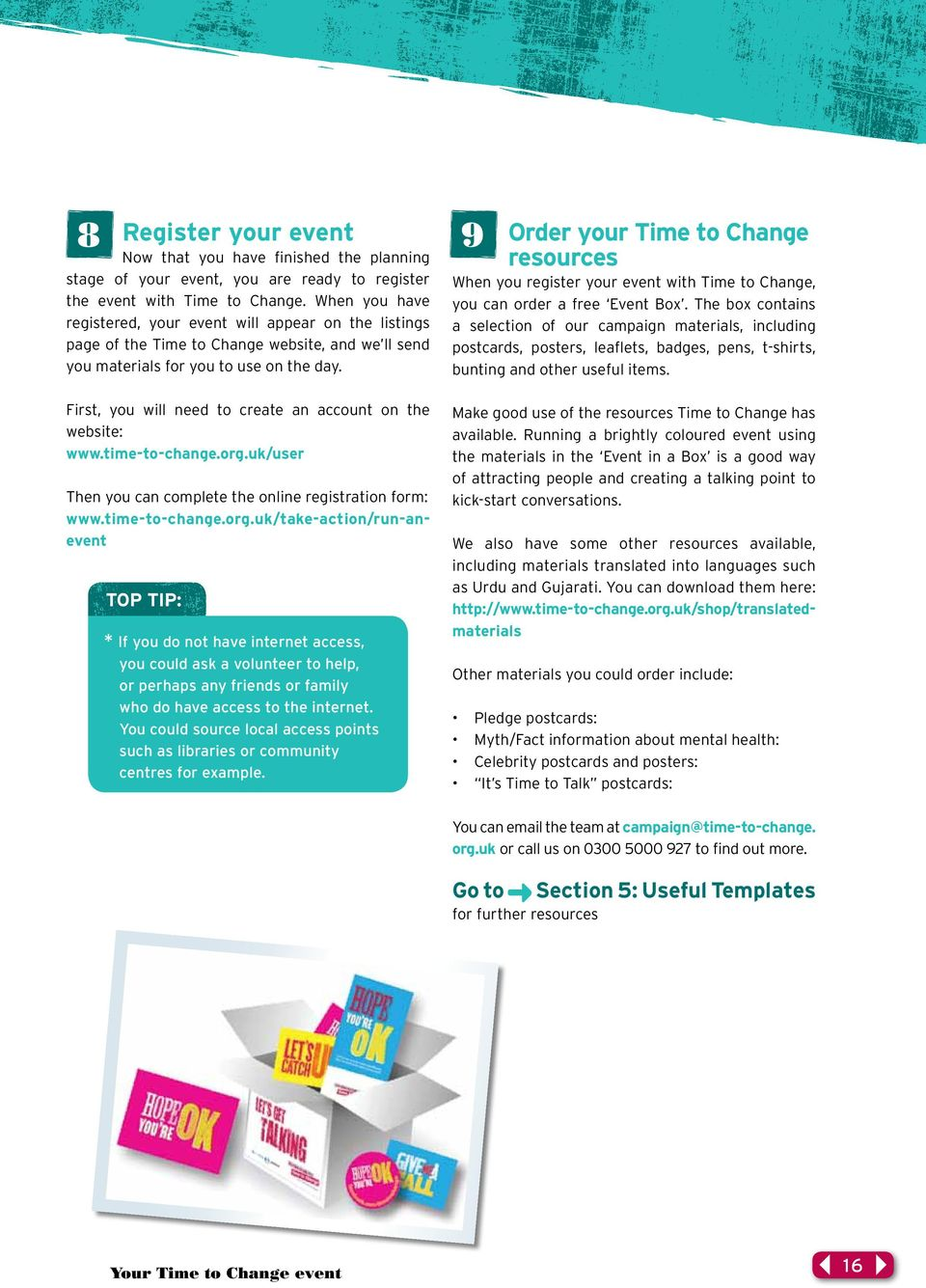 Order your Time to Change resources When you register your event with Time to Change, you can order a free Event Box.