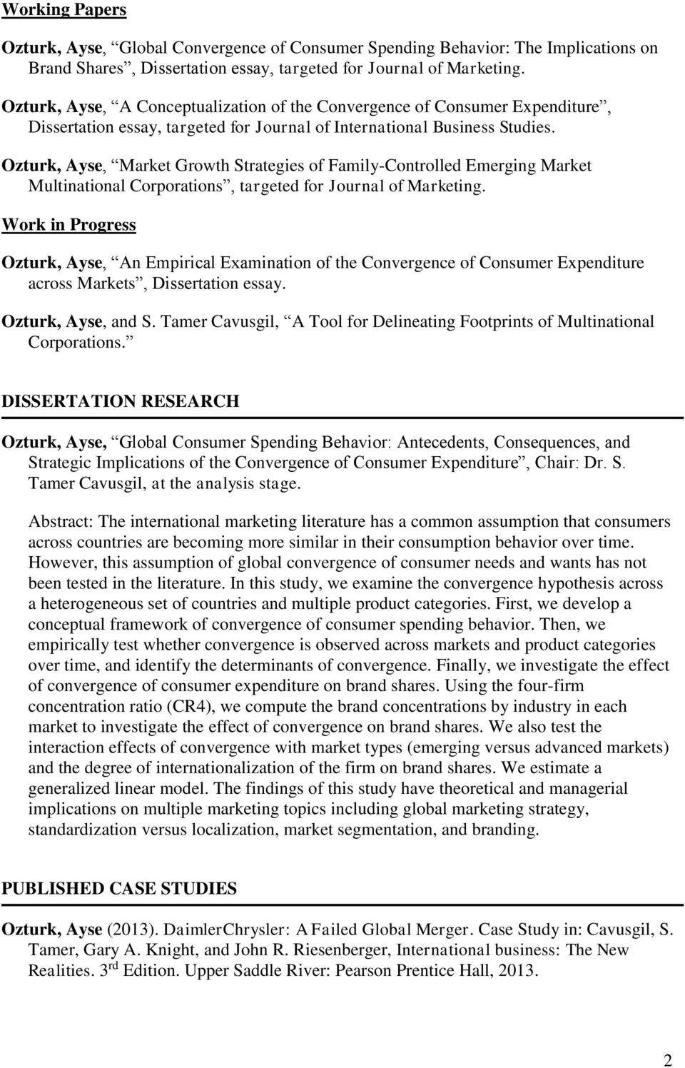 Ozturk, Ayse, Market Growth Strategies of Family-Controlled Emerging Market Multinational Corporations, targeted for Journal of Marketing.
