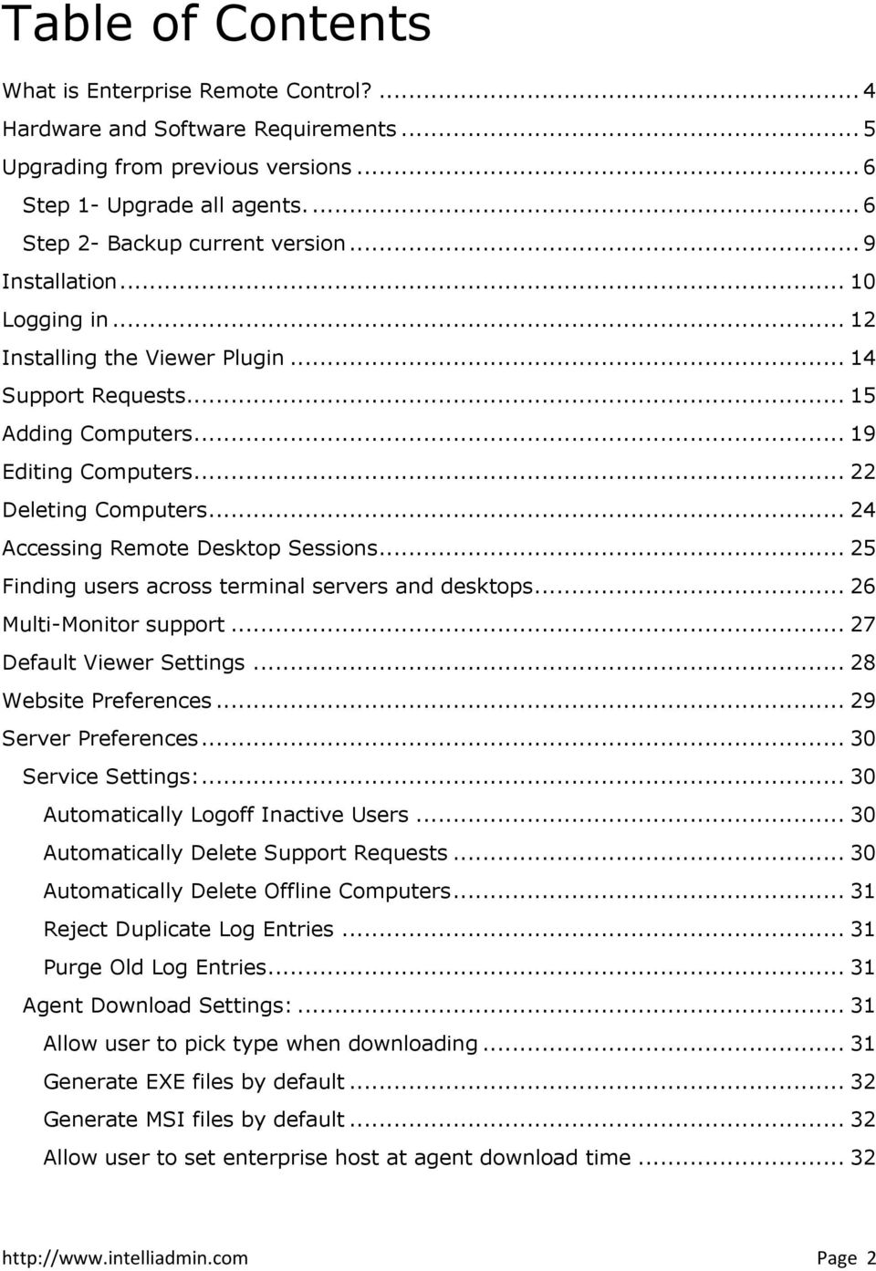 .. 24 Accessing Remote Desktop Sessions... 25 Finding users across terminal servers and desktops... 26 Multi-Monitor support... 27 Default Viewer Settings... 28 Website Preferences.