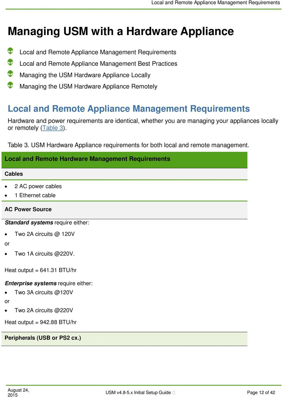 are managing your appliances locally or remotely (Table 3). Table 3. USM Hardware Appliance requirements for both local and remote management.