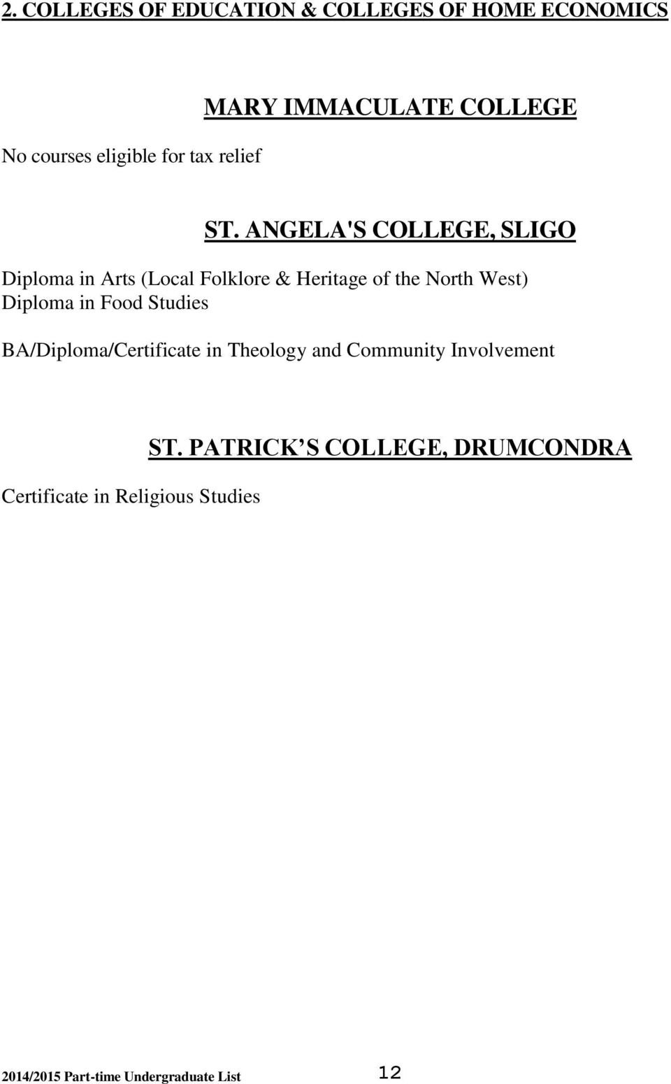 ANGELA'S COLLEGE, SLIGO Diploma in Arts (Local Folklore & Heritage of the North West) Diploma in