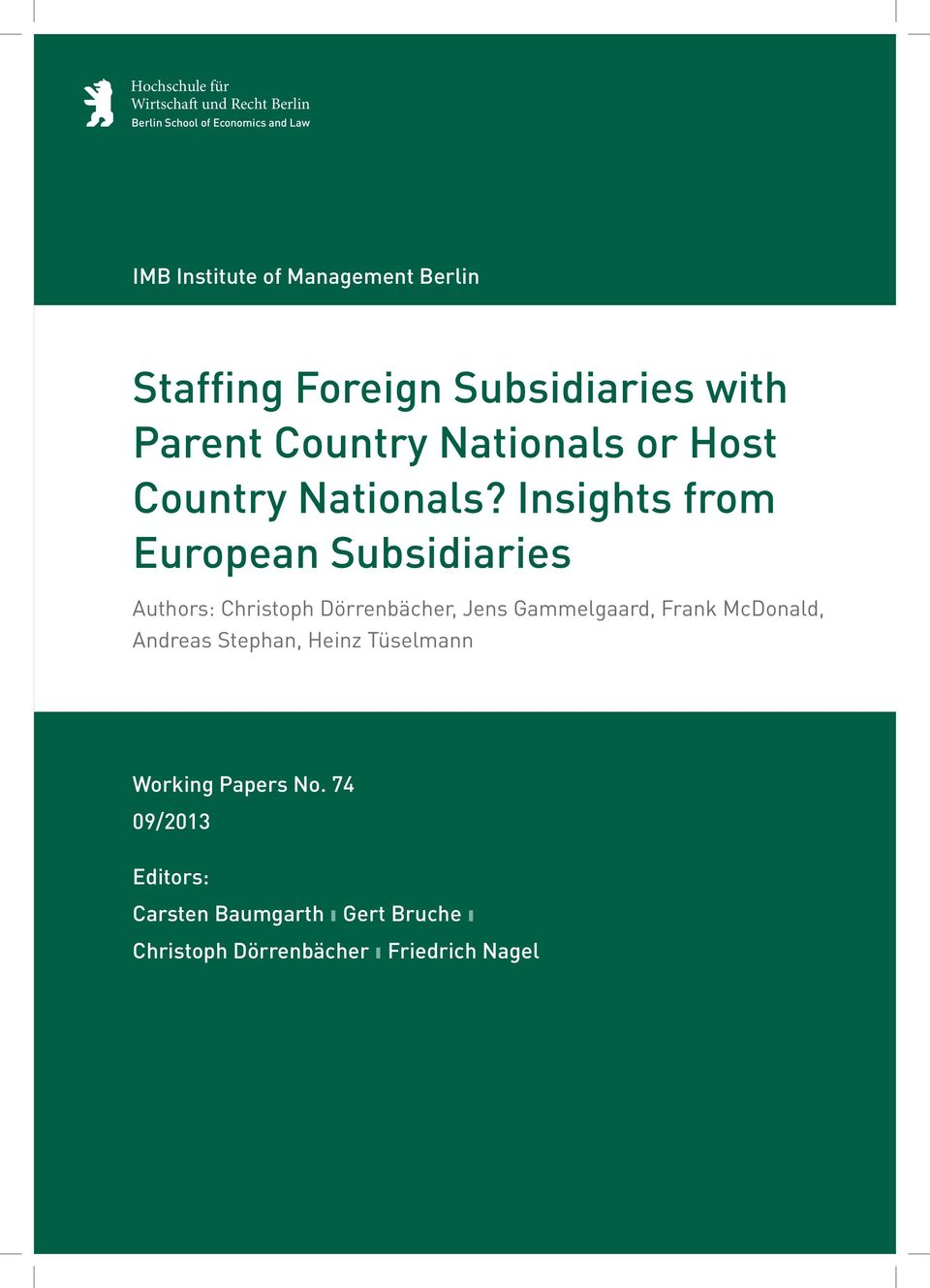 Insights from European Subsidiaries Authors: Christoph Dörrenbächer, Jens Gammelgaard, Frank McDonald, Andreas