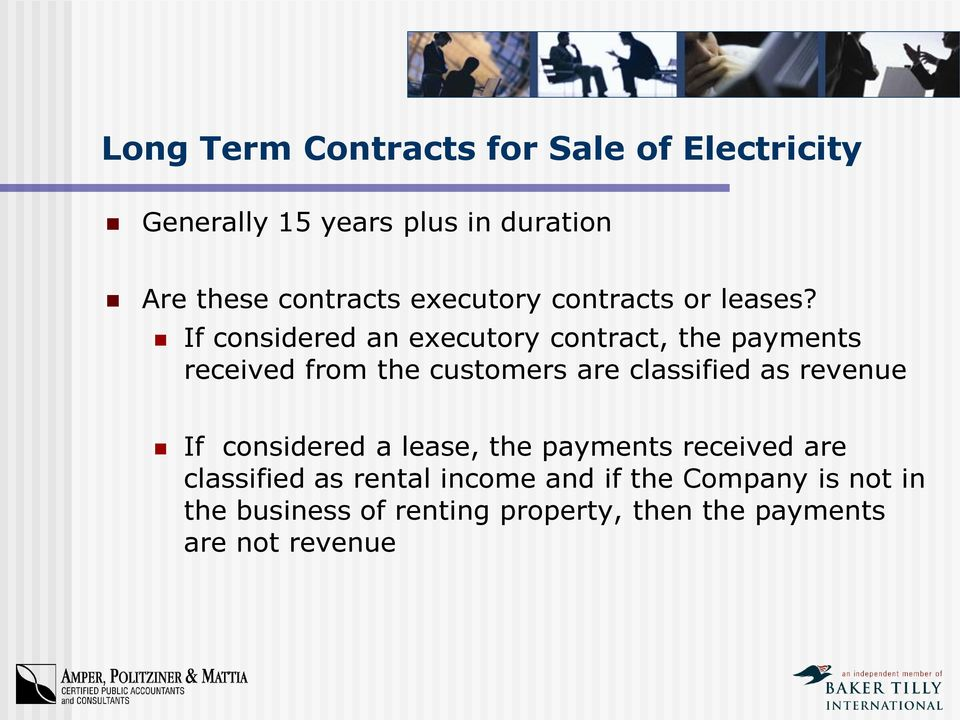 If considered an executory contract, the payments received from the customers are classified as