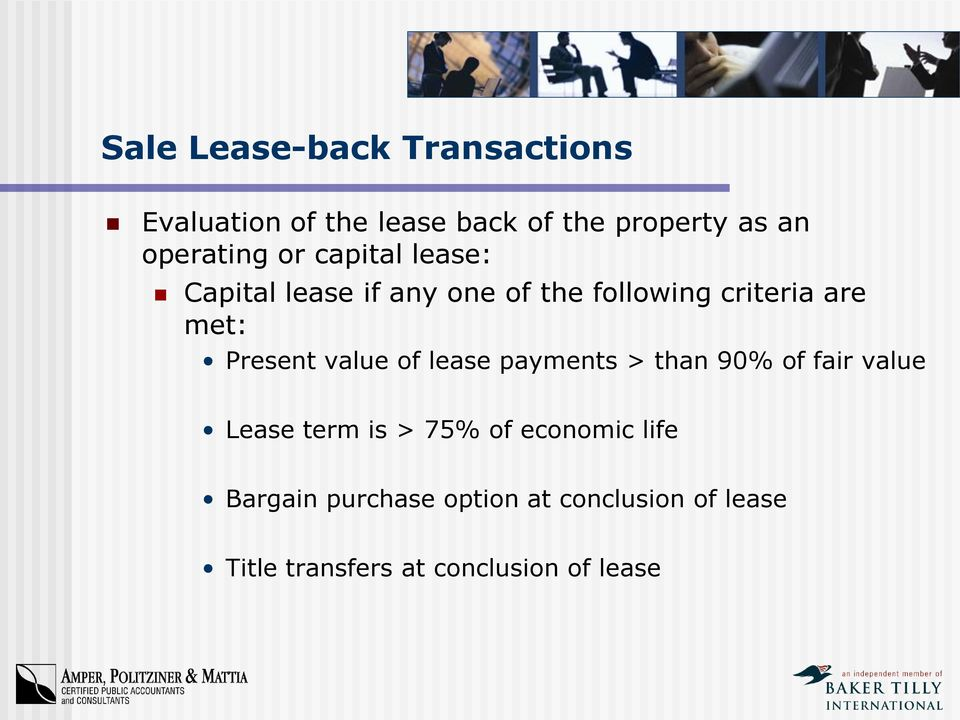 met: Present value of lease payments > than 90% of fair value Lease term is > 75% of
