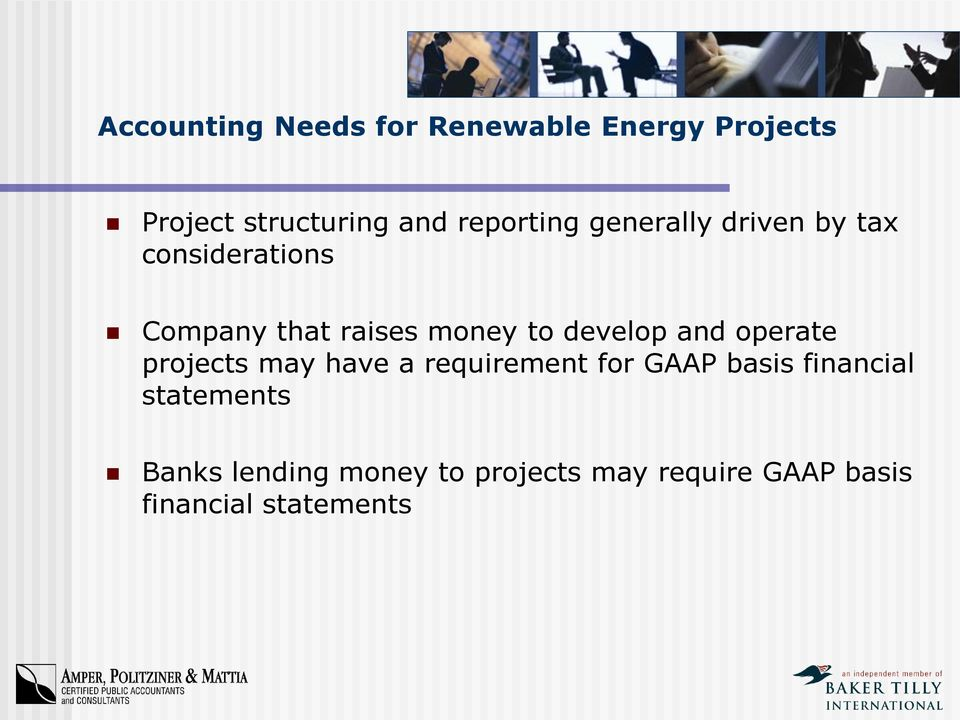 develop and operate projects may have a requirement for GAAP basis financial