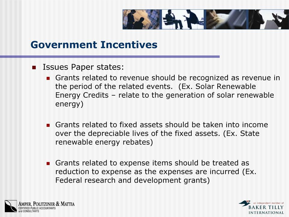 Solar Renewable Energy Credits relate to the generation of solar renewable energy) Grants related to fixed assets should be taken