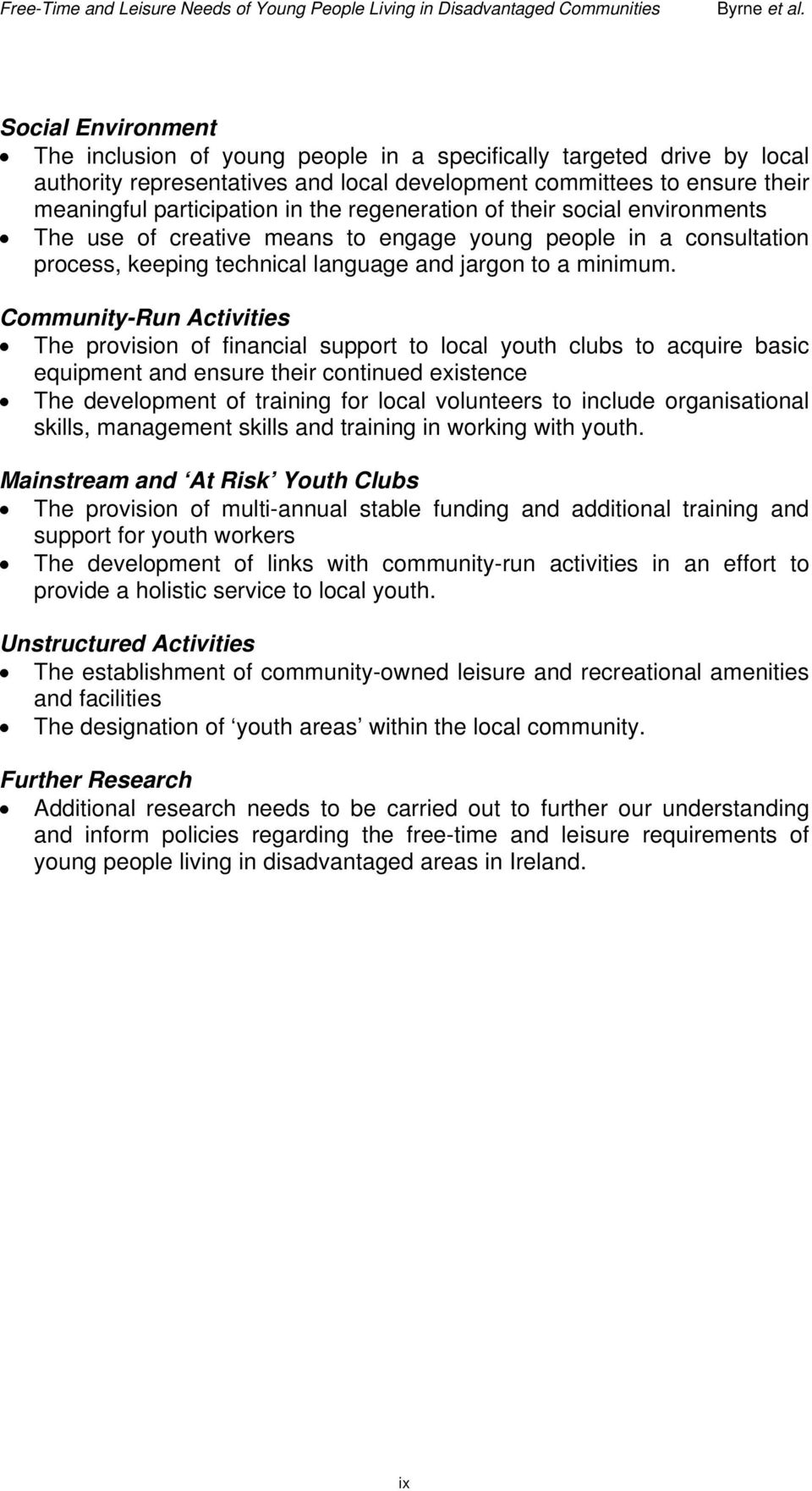 Community-Run Activities The provision of financial support to local youth clubs to acquire basic equipment and ensure their continued existence The development of training for local volunteers to