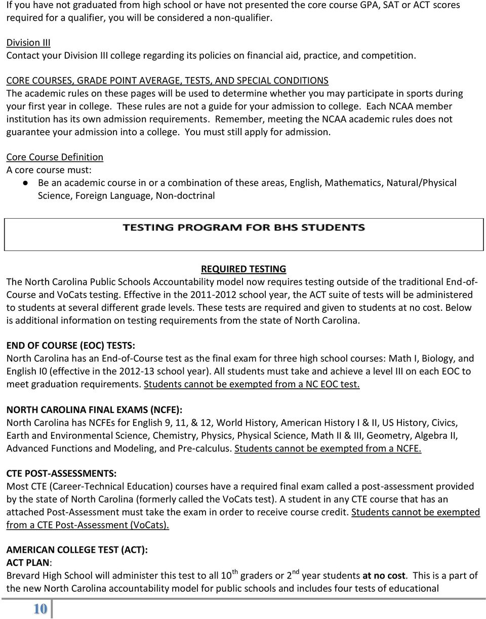 CORE COURSES, GRADE POINT AVERAGE, TESTS, AND SPECIAL CONDITIONS The academic rules on these pages will be used to determine whether you may participate in sports during your first year in college.