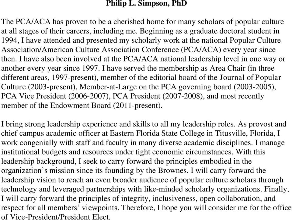 year since then. I have also been involved at the PCA/ACA national leadership level in one way or another every year since 1997.