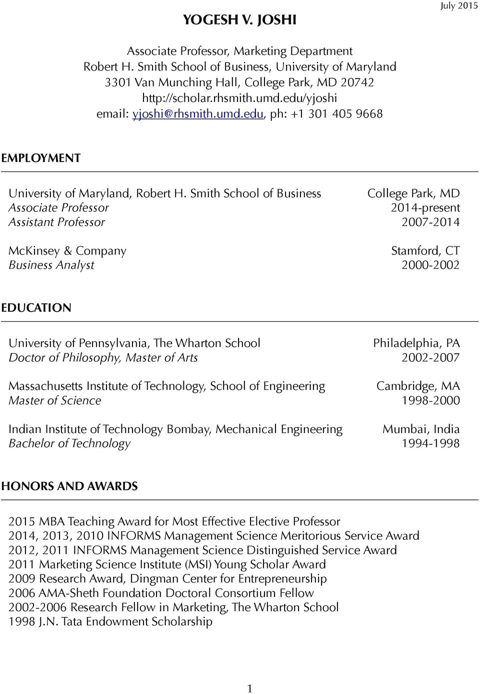 Smith School of Business College Park, MD Associate Professor 2014-present Assistant Professor 2007-2014 McKinsey & Company Stamford, CT Business Analyst 2000-2002 EDUCATION University of