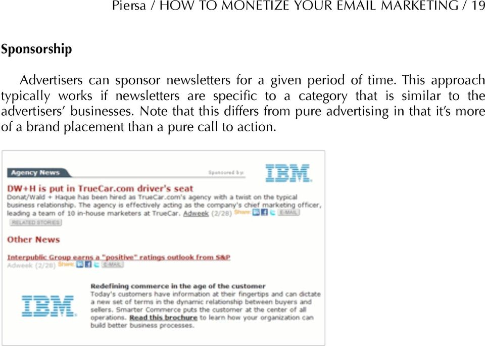 This approach typically works if newsletters are specific to a category that is similar
