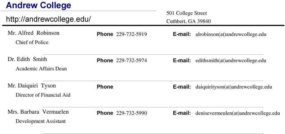 Edith Smith Phone 229-732-5974 E-mail: edithsmith(at)andrewcollege.edu Academic Affairs Dean Mr.