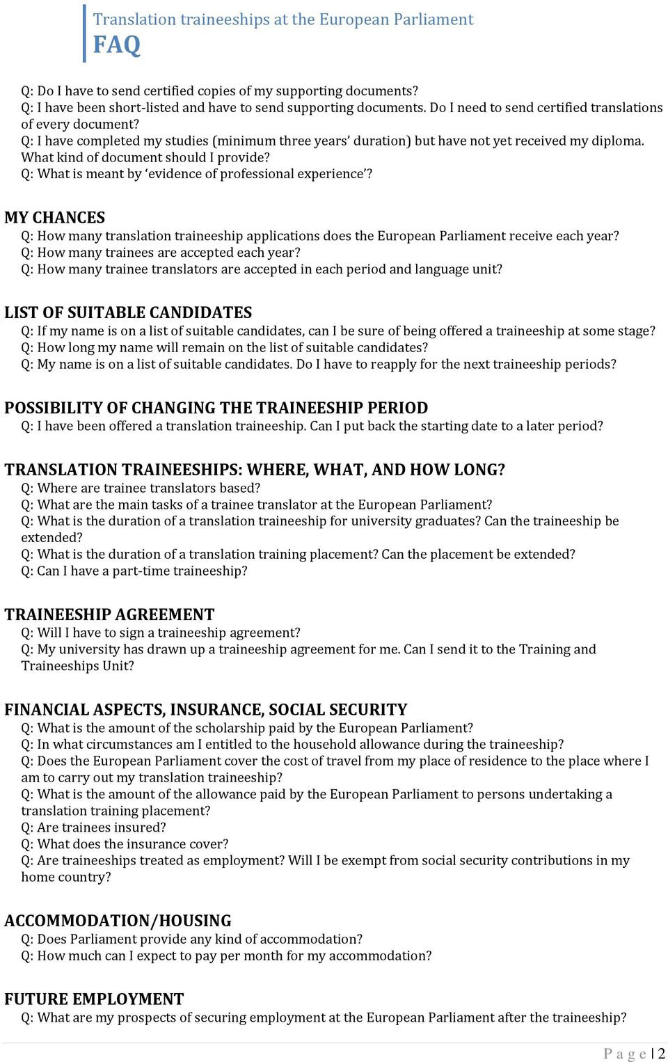 MY CHANCES Q: How many translation traineeship applications does the European Parliament receive each year? Q: How many trainees are accepted each year?