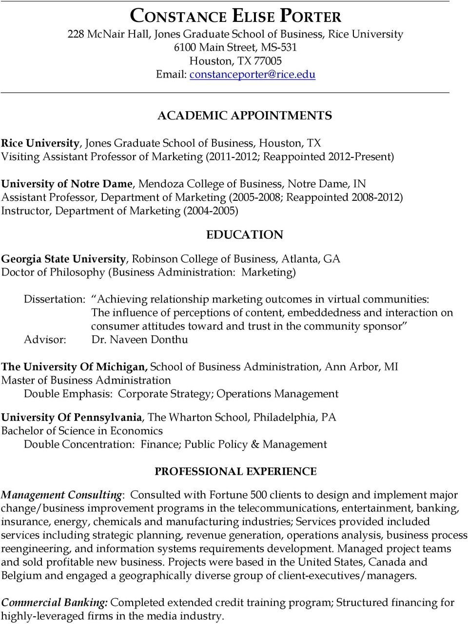 Mendoza College of Business, Notre Dame, IN Assistant Professor, Department of Marketing (2005-2008; Reappointed 2008-2012) Instructor, Department of Marketing (2004-2005) EDUCATION Georgia State