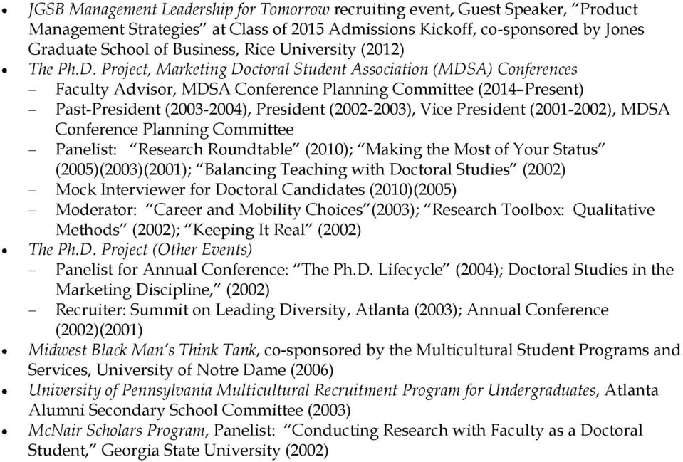 Project, Marketing Doctoral Student Association (MDSA) Conferences Faculty Advisor, MDSA Conference Planning Committee (2014 Present) Past-President (2003-2004), President (2002-2003), Vice President