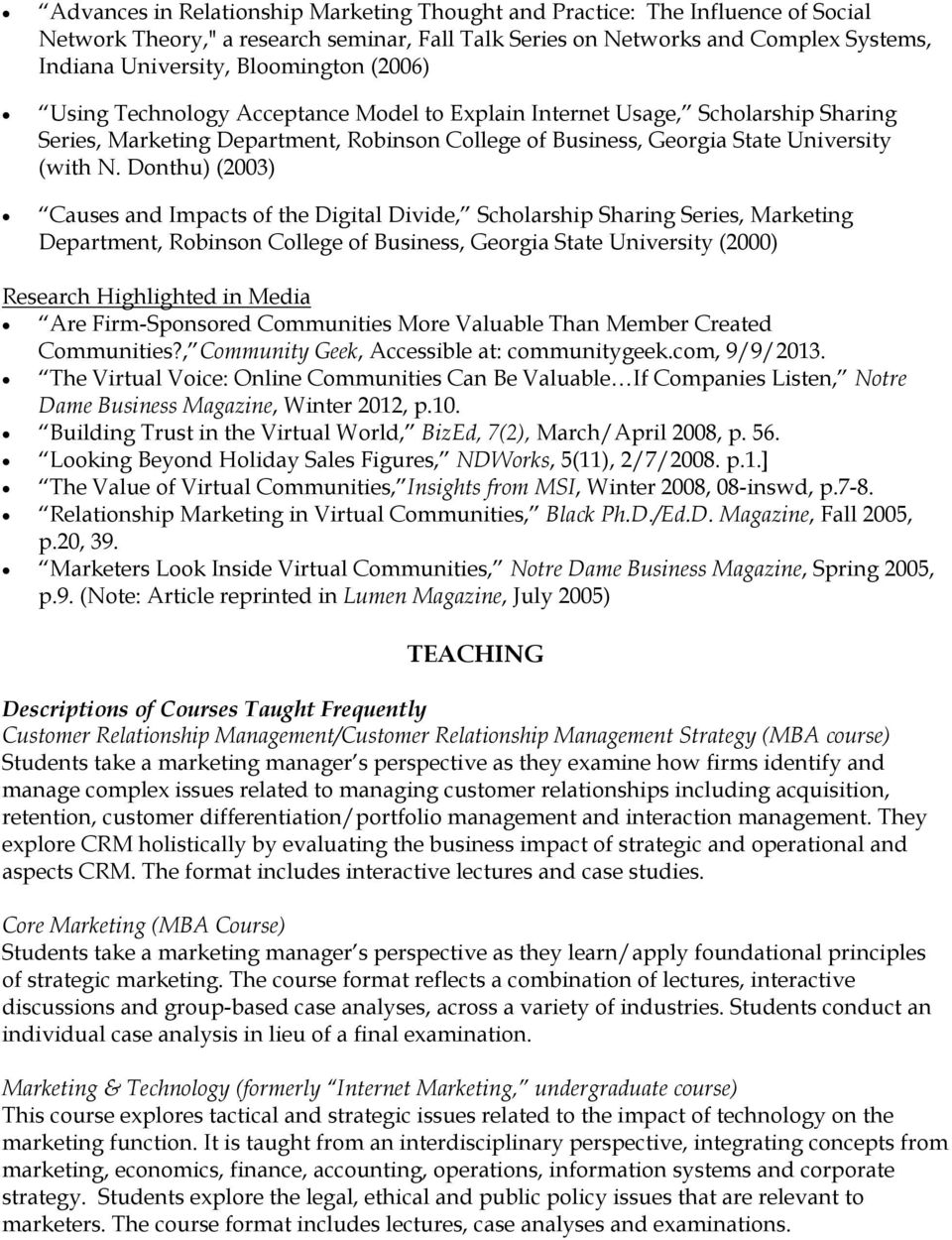 Donthu) (2003) Causes and Impacts of the Digital Divide, Scholarship Sharing Series, Marketing Department, Robinson College of Business, Georgia State University (2000) Research Highlighted in Media