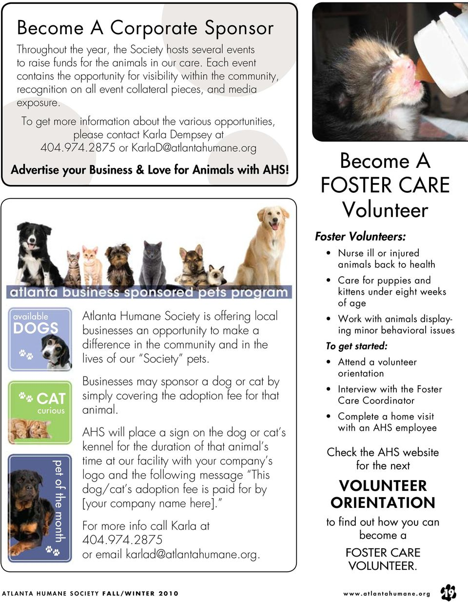 To get more information about the various opportunities, please contact Karla Dempsey at 404.974.2875 or KarlaD@atlantahumane.org Advertise your Business & Love for Animals with AHS!