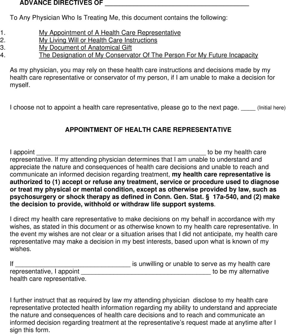 The Designation of My Conservator Of The Person For My Future Incapacity As my physician, you may rely on these health care instructions and decisions made by my health care representative or