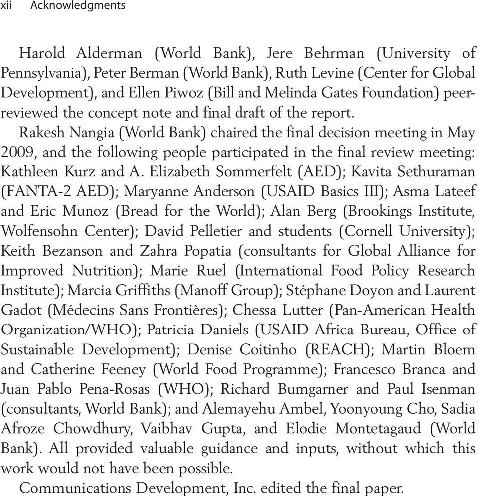 Rakesh Nangia (World Bank) chaired the final decision meeting in May 2009, and the following people participated in the final review meeting: Kathleen Kurz and A.
