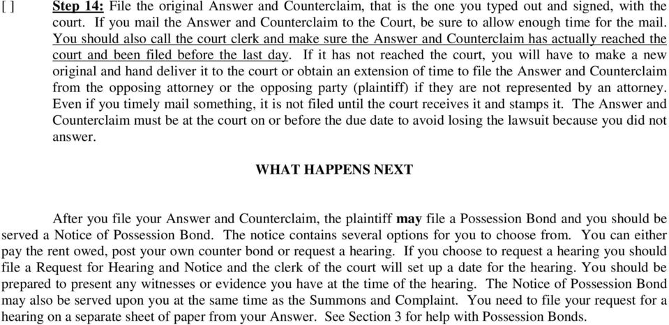 You should also call the court clerk and make sure the Answer and Counterclaim has actually reached the court and been filed before the last day.