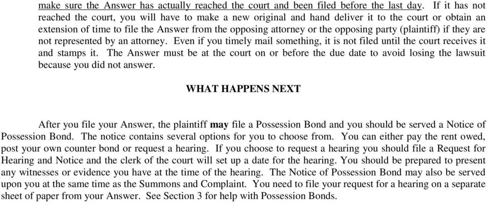 party (plaintiff) if they are not represented by an attorney. Even if you timely mail something, it is not filed until the court receives it and stamps it.